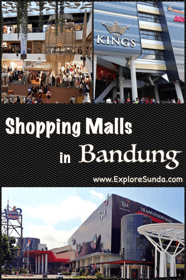 Ready to go shopping in #Bandung? Here's the list of The Top 11 #BandungShoppingMall | #ExploreSunda.com