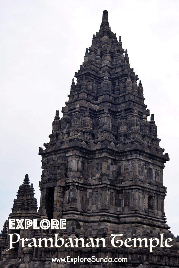 Explore #Prambanan Temple, the largest Hindu temple in Indonesia | Look at the relief sculpture of #Ramayana epic and watch the #RamayanaBallet | #ExploreSunda.com