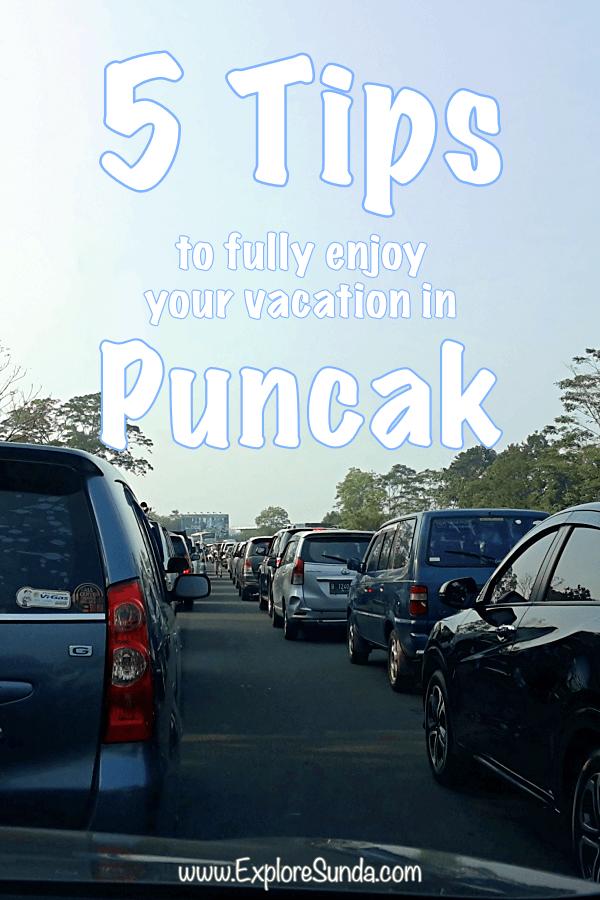 5 Tips to Fully Enjoy Your Vacation in #Puncak #ExploreSunda