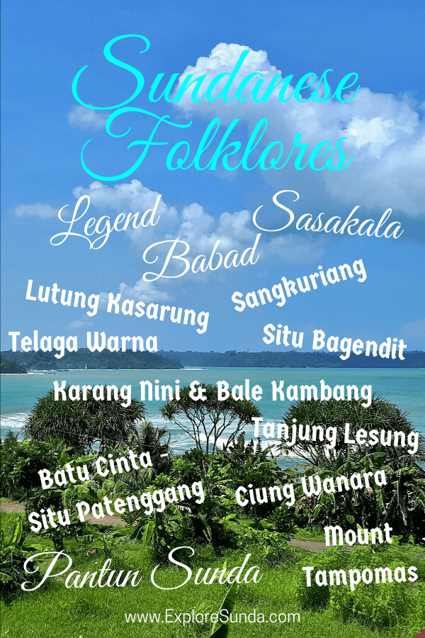Read the all time favorite folklores from Sunda: Sangkuriang, Ciung Wanara, Lutung Kasarung, Karang Nini, and more.. | #ExploreSunda