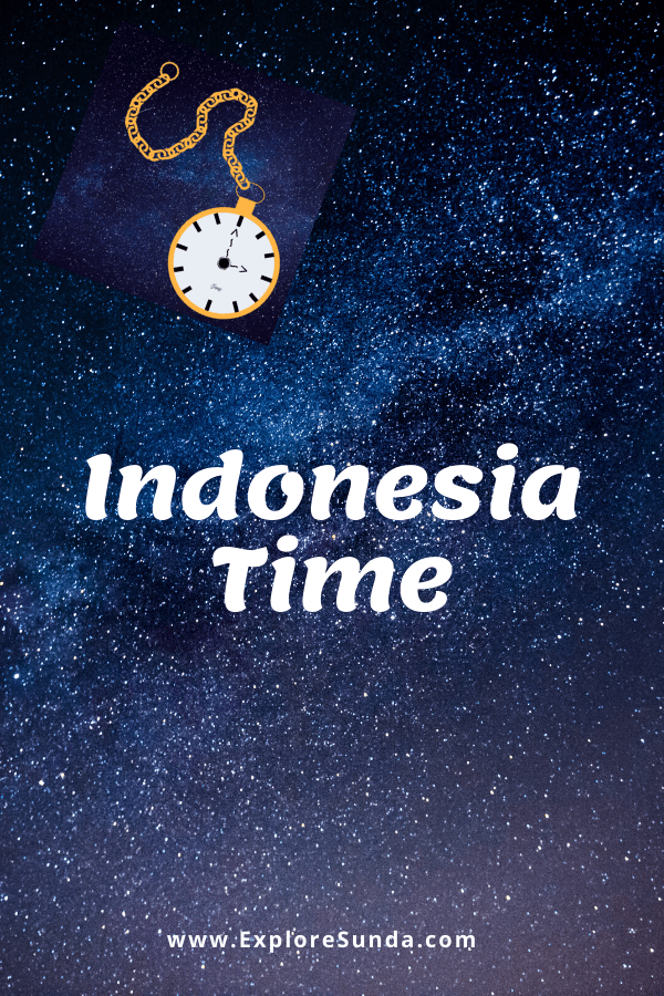 To #TravelIndonesia you need to know #IndonesiaTime | #ExploreSunda.com