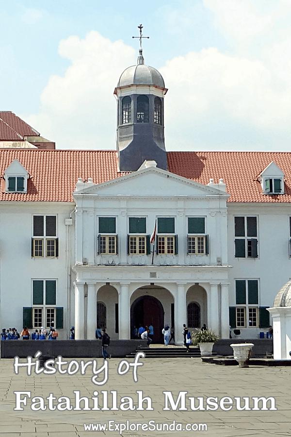 The history of #MuseumSejarahJakarta | #JakartaHistoryMuseum | #FatahillahMuseum at #KotaTuaJakarta | #JakartaOldTown | #ExploreSunda