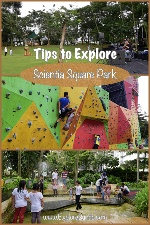 Tips and information to visit #ScientiaSquarePark in #TangerangSelatan | #TangSel | #ExploreSunda