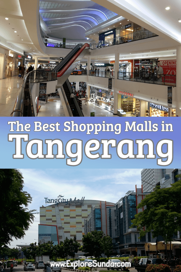 The Best #ShoppingMalls in #Tangerang | #ExploreSunda