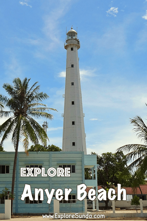 Explore #Anyer #Beach | The most famous beach in the west coast of #Java island and visit #AnyerLighthouse | #ExploreSunda.com