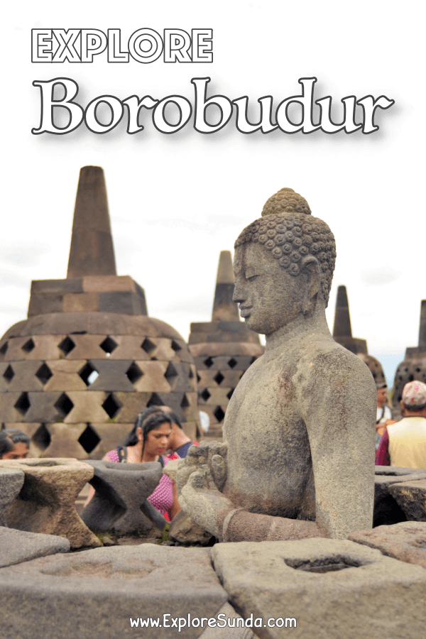 Explore #CandiBorobudur | #BorobudurTemple | The largest Buddhist temple in the world and one of the Seven Wonders of the World | #ExploreSunda.com