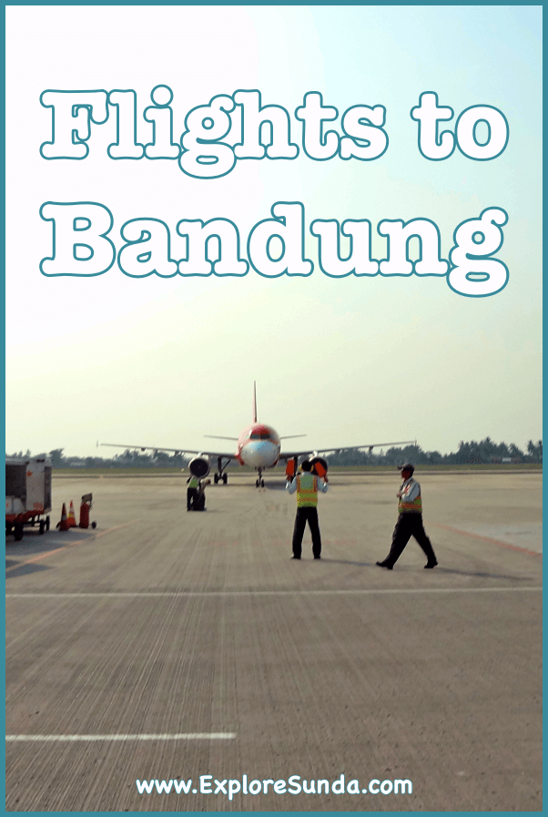 #FlightsToBandung | Three International Airports Near #Bandung | Which #BandungAirport will you choose? | #ExploreSunda.com