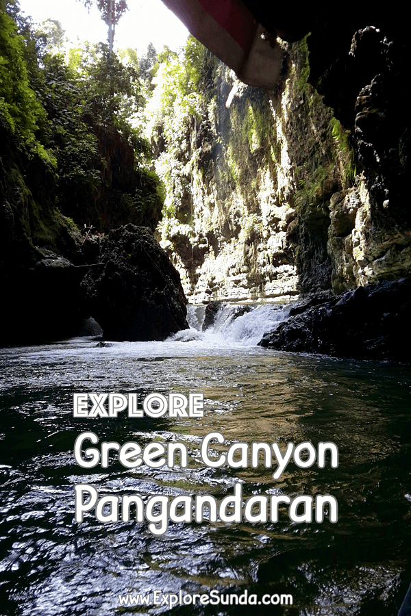 Explore #GreenCanyon, #Pangandaran | What is it | Where is it | What to expect | #ExploreSunda