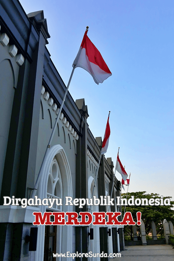 Let's celebrate #17Agustus | 17th of August, the #IndonesiaIndependenceDay | #ExploreSunda.com