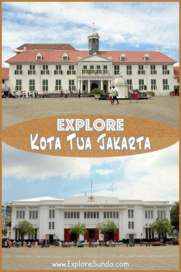 Explore #KotaTuaJakarta | #JakartaOldTown | Where to go | What to Expect | Where to find #DistrictMuseum | #ExploreSunda