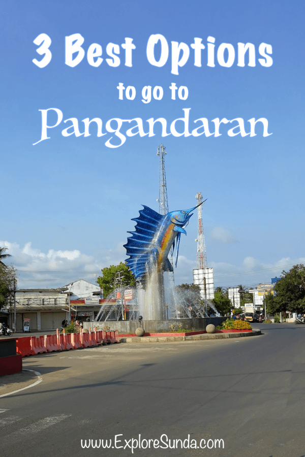 How to go to #Pangandaran? Learn your best 3 options here | #ExploreSunda