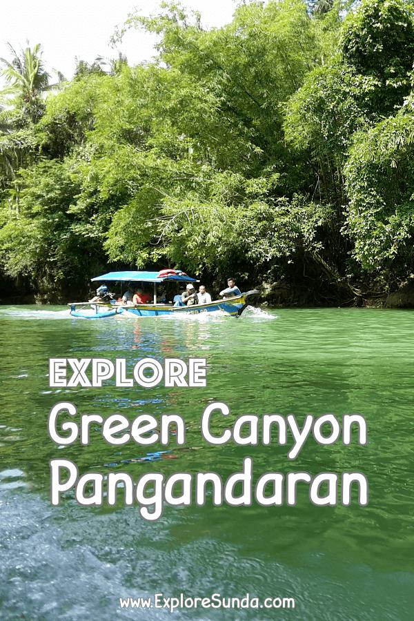 Explore #GreenCanyon, #Pangandaran | What is it | Where is it | What to expect | #ExploreSunda